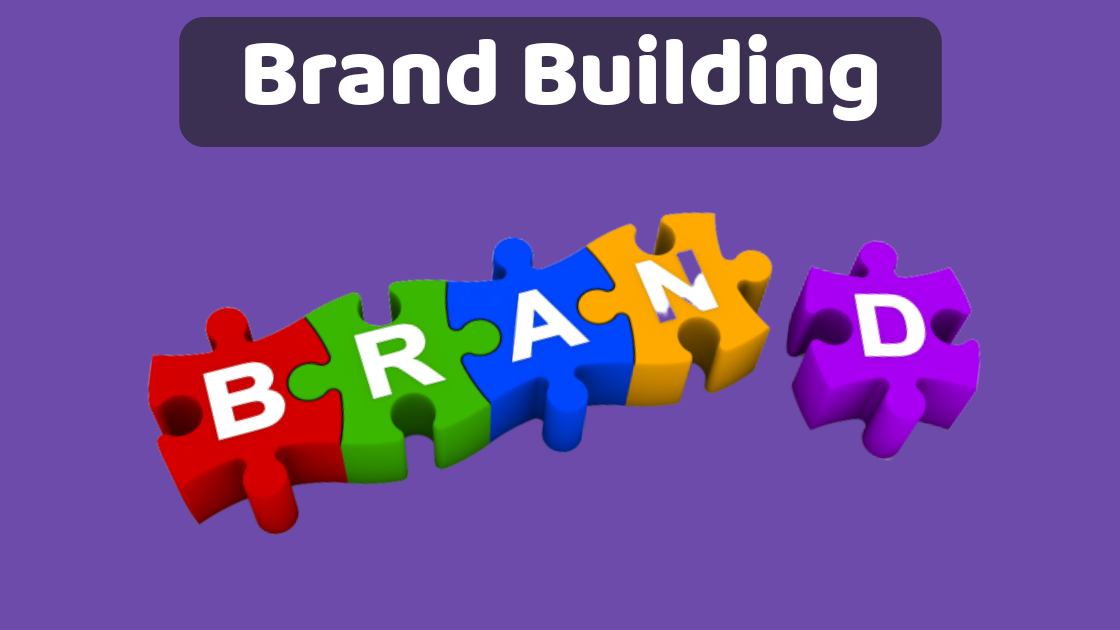 Ultimate Guide of Brand Building 2020